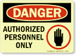 Danger: Authorized Personnel Only Sign (hand graphic)