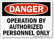 Danger Operation Authorized Personnel Sign