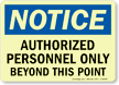 Notice Authorized Personnel Beyond Point Sign