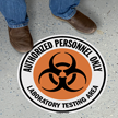 Authorized Personnel Only Lab Testing Area Floor Sign