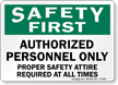 Authorized Personnel Only Safety First Sign