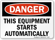 Danger Equipment Starts Automatically Sign