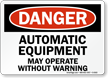 Danger Automatic Equipment Operate Sign