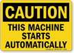 Caution Machine Starts Automatically Sign