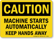 Caution: Machine Starts Automatically Sign