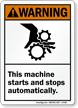 Warning Machine Starts Stops Automatically Sign