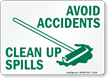 Avoid Accidents Clean Up Spills Sign