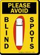 Please Avoid Blind Spots Sign