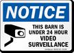 Barn Is Under Video Surveillance Sign