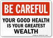 Be Careful Good Health Sign