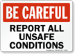 Be Careful Report Unsafe Conditions Sign