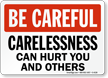 Be Careful Carelessness Can Hurt You Sign