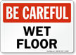 Be Careful Wet Floor Sign
