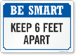 Be Smart Keep 6 Feet Apart Social Distancing Sign