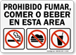 Spanish Do Not Smoke Eat or Drink In This Area Sign