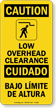 Low Overhead Clearance Bilingual Sign