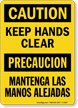 Bilingual Caution Keep Hands Clear Sign