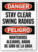 Bilingual OSHA Danger Stay Clear Swing Radius Sign