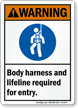 Body Harness Lifeline Required For Entry Warning Sign