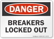 Breakers Locked Out OSHA Danger Sign