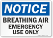 Notice: Breathing Air Emergency Use Only