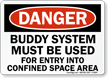 Danger Buddy System Confined Space Sign