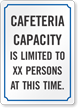 Cafeteria Capacity Is Limited Custom Sign