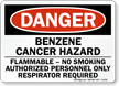Danger: Benzene Cancer Hazard Flammable Sign