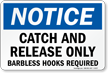 Catch And Release Only Barbless Hooks Required Sign