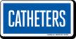 Catheters Hospital Sign