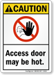 Caution Access Door Hot Sign