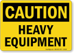 Caution Heavy Equipment Sign