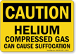 Caution Helium Compressed Gas Cause Suffocation Sign