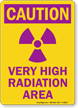 Caution: Very High Radiation Area Sign