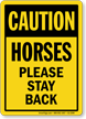 Caution Horses Please Stay Back Safety Sign