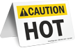 Caution Hot Table Top Sign