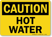 Caution Hot Water OSHA Safety Sign