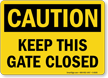 Caution Keep Gate Closed Sign