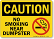 Caution: No Smoking Near Dumpster Sign (with Graphic)