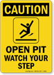 Open Pit Watch Your Step Sign