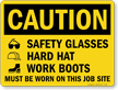 Wear Safety Glasses, Hard Hat, Work Boots Sign