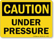 Caution Under Pressure Sign