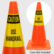 Caution Use Handrail Cone Collar