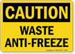 OSHA Caution Waste Anti-Freeze Sign