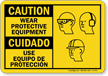 Wear Protective Equipment Bilingual Caution Sign