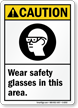 Caution Wear Safety Glasses Sign