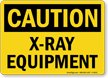Caution X-Ray Equipment Sign
