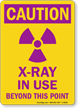 Caution: X-Ray In Use Beyond This Point Sign