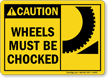 Chock Wheel Sign