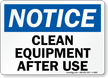 Notice Clean Equipment After Use Sign
